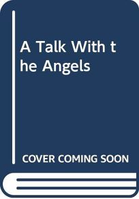 A Talk with the Angels: A Thriller