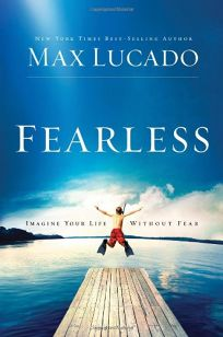 Fearless: Imagine Your Life Without Fear