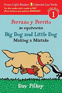 Perrazo y Perrito Se Equivocan/Big Dog and Little Dog Making a Mistake Bilingual Reader