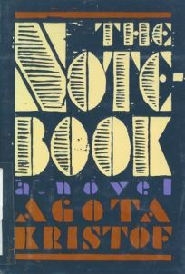 book review the notebook by agota kristof author grove atlantic  the notebook