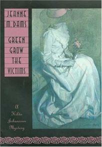 GREEN GROW THE VICTIMS: A Hilda Johansson Mystery