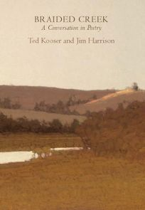 Braided Creek: A Conversation in Poetry