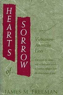 Hearts of Sorrow: Vietnamese-American Lives