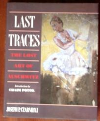 Last Traces: The Lost Art of Auschwitz