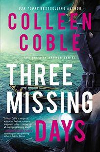 Three Missing Days: A Pelican Harbor Novel