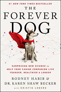 The Forever Dog: Surprising New Science to Help Your Canine Companion Live Younger