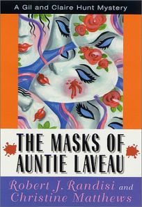 THE MASKS OF AUNTIE LAVEAU: A Gil and Claire Hunt Mystery