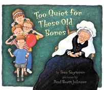 Too Quiet for These Old Bones