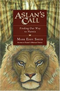 ASLANS CALL: Finding Our Way to Narnia