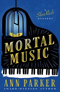 Mortal Music: A Silver Rush Mystery