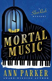 Mortal Music: A Silver Rush Mystery