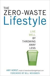The Zero-Waste Lifestyle: How to Live Well by Throwing Away Less