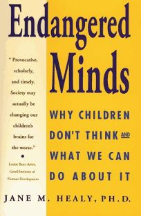 Endangered Minds: Why Our Children Dont Think-And What We Can Do about It