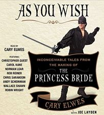 As You Wish: Inconceivable Tales from the Making of 'The Princess Bride'