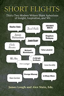 Short Flights: Thirty-Two Modern Writers Share Aphorisms of Insight