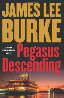 Pegasus Descending: A Dave Robicheaux Novel
