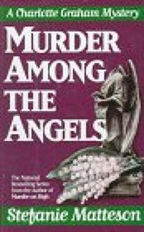 Murder Among the Angels Stefanie Matteson