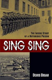 Sing Sing: the Inside Story of a Notorious Prison