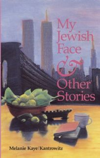 My Jewish Face & Other Stories