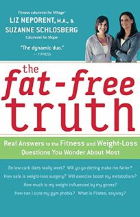The Fat-Free Truth: 239 Real Answers to the Fitness and Weight-Loss Questions You Wonder about Most
