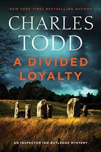 A Divided Loyalty: An Inspector Ian Rutledge Mystery