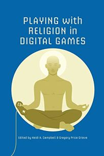 Playing with Religion in Digital Games