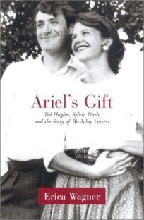 Ariels Gift: Ted Hughes