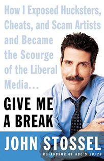 GIVE ME A BREAK: How I Exposed Hucksters