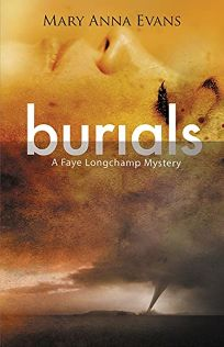 Burials: A Faye Longchamps Mystery
