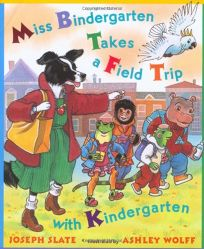 Miss Bindergarten Takes a Field Trip with Kindergarten
