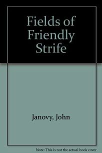 Fields of Friendly Strife