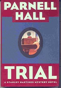 Trial: A Stanley Hastings Mystery Novel