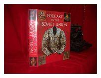 Folk Art in the Soviet Union