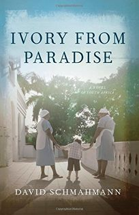 Ivory from Paradise: A Novel of South Africa