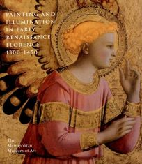 Painting and Illumination in Early Renaissance Florence