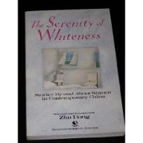 The Serenity of Whiteness: Stories by and about Women in Contemporary China