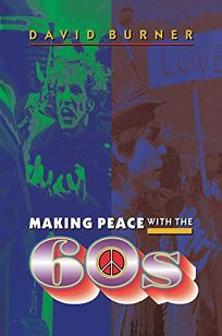Making Peace with the 60s