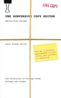 The Subversive Copy Editor: Advice from Chicago Or