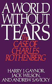 A World Without Tears: The Case of Charles Rothenberg
