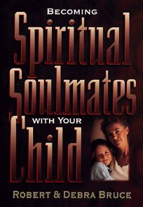 Becoming Spiritual Soulmates with Your Child