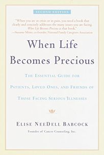 When Life Becomes Precious: The Essential Guide for Patients