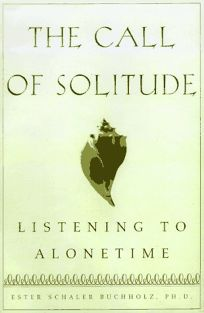 The Call of Solitude: Alonetime in a World of Attachment