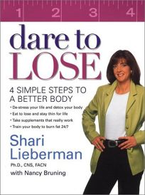 DARE TO LOSE: Four Simple Steps to Achieve a Better Body