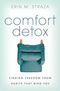 Comfort Detox: Finding Freedom from Habits That Bind You
