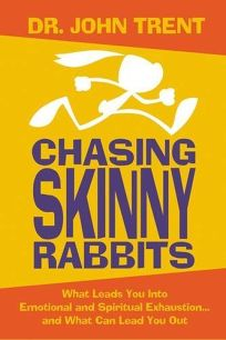 Chasing Skinny Rabbits: What Leads You into Emotional and Spiritual Exhaustion... and What Can Lead You Out