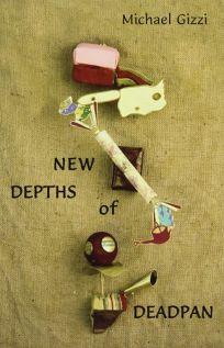 New Depths of Deadpan