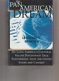 The Pan-American Dream: Do Latin Americas Cultural Values Discourage True Partnership with the United States and Canada?