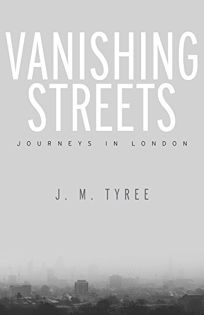 Vanishing Streets: Journeys in London