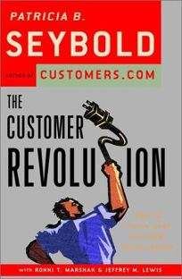 THE CUSTOMER REVOLUTION: How to Thrive When Customers Are in Control