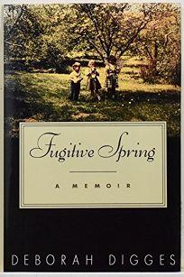 Fugitive Spring: A Memoir